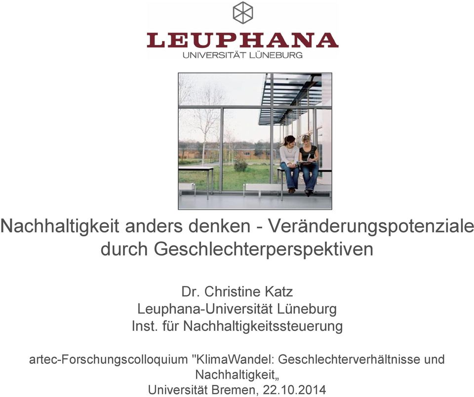 Christine Katz Leuphana-Universität Lüneburg Inst.