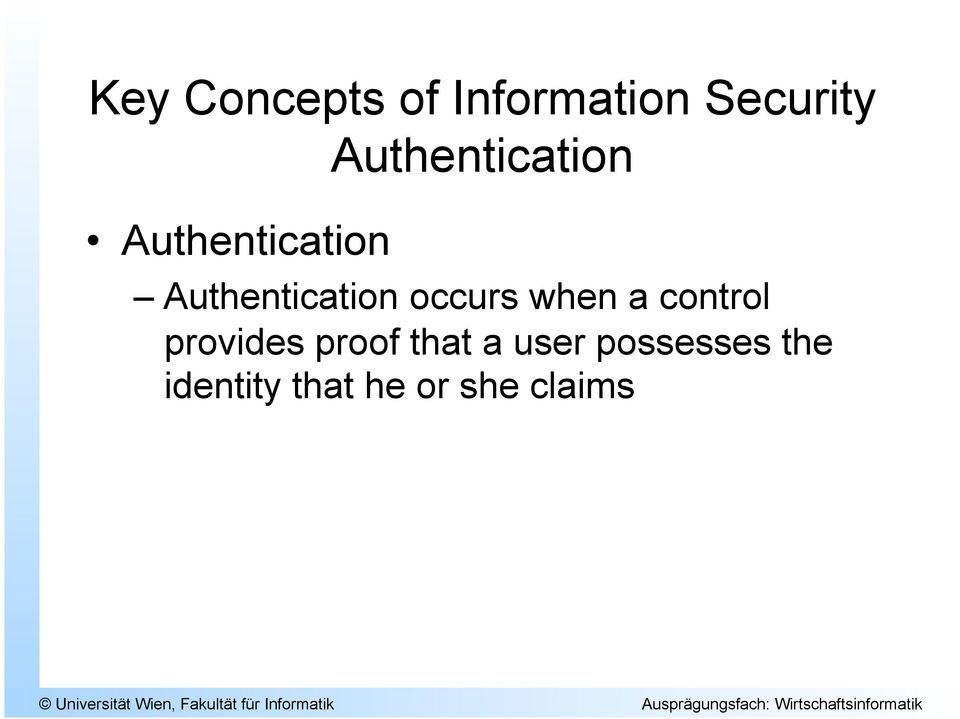 Authentication occurs when a control