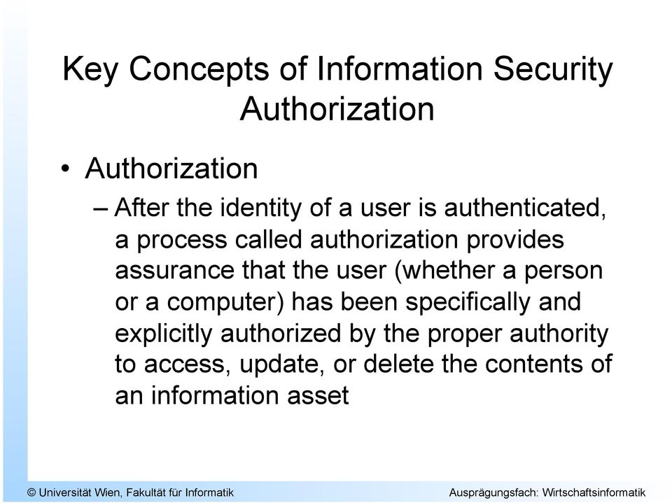 user (whether a person or a computer) has been specifically and explicitly authorized