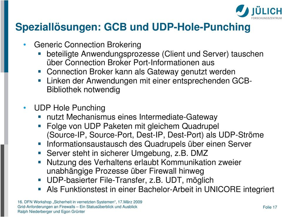 gleichem Quadrupel (Source-IP, Source-Port, Dest-IP, Dest-Port) als UDP-Ströme Informationsaustausch des Quadrupels übe