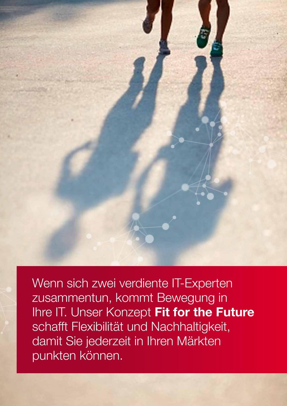 Unser Konzept Fit for the Future schafft