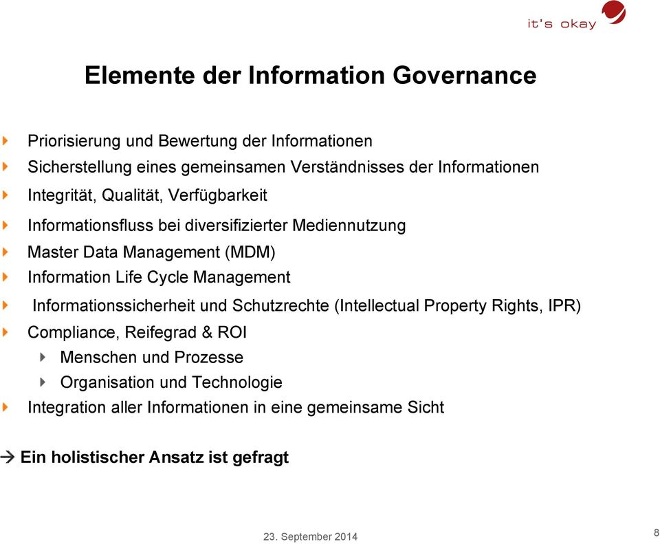 "Information Life Cycle Management "" Informationssicherheit und Schutzrechte (Intellectual Property Rights, IPR) "" Compliance, Reifegrad & ROI """