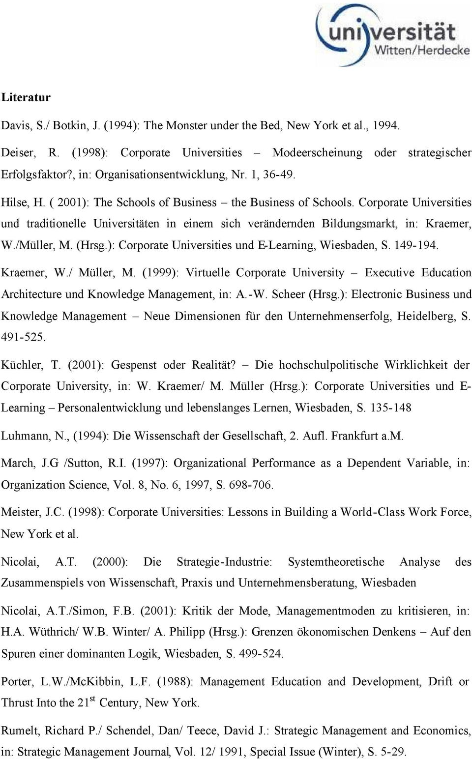Corporate Universities und traditionelle Universitäten in einem sich verändernden Bildungsmarkt, in: Kraemer, W./Müller, M. (Hrsg.): Corporate Universities und E-Learning, Wiesbaden, S. 149-194.