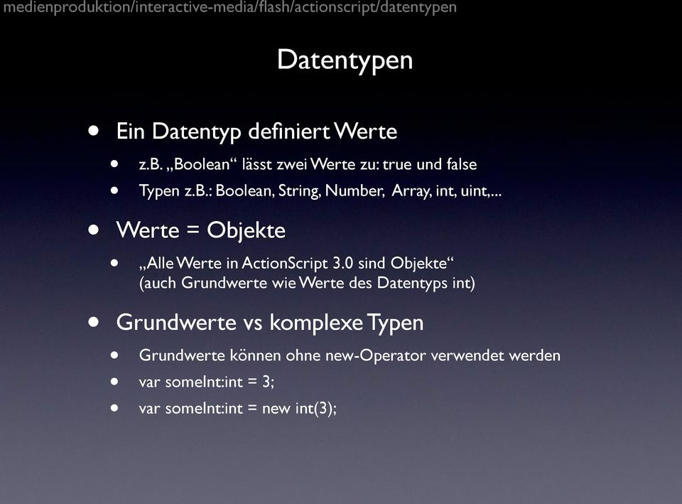 .. Werte = Objekte Alle Werte in ActionScript 3.