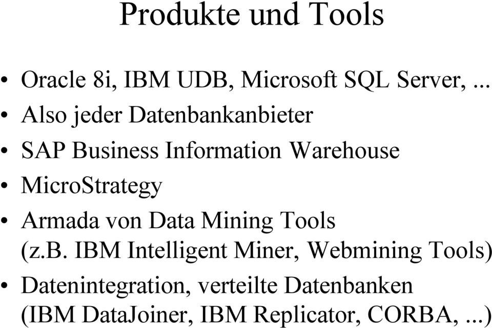 MicroStrategy Armada von Data Mining Tools (z.b.