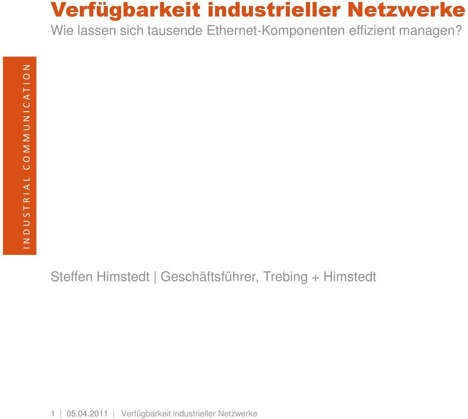 INDUSTRIAL COMMUNICATION Steffen Himstedt