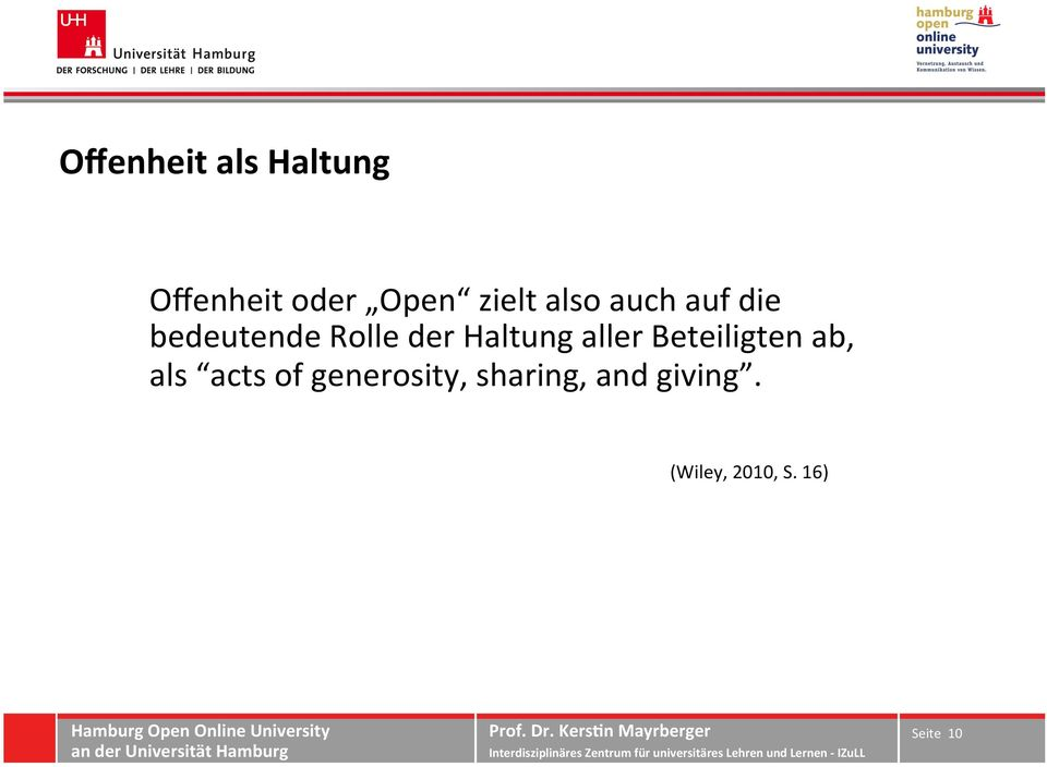 Beteiligten ab, als acts of generosity, sharing, and