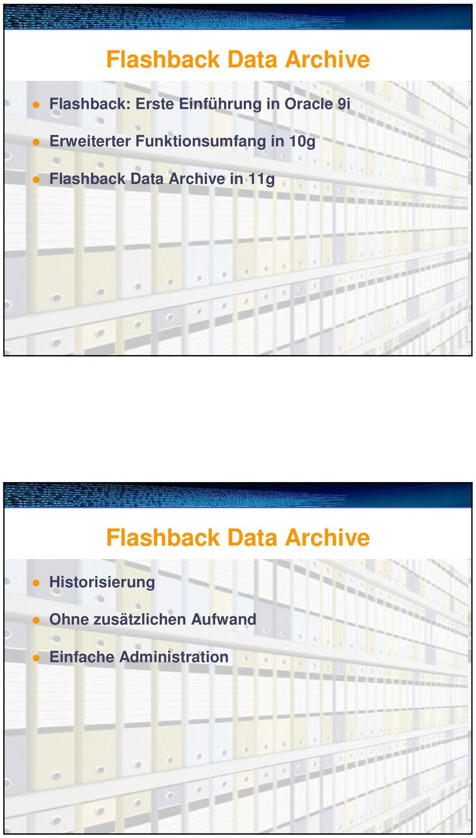 Data Archive in 11g Seite 31 Flashback Data Archive