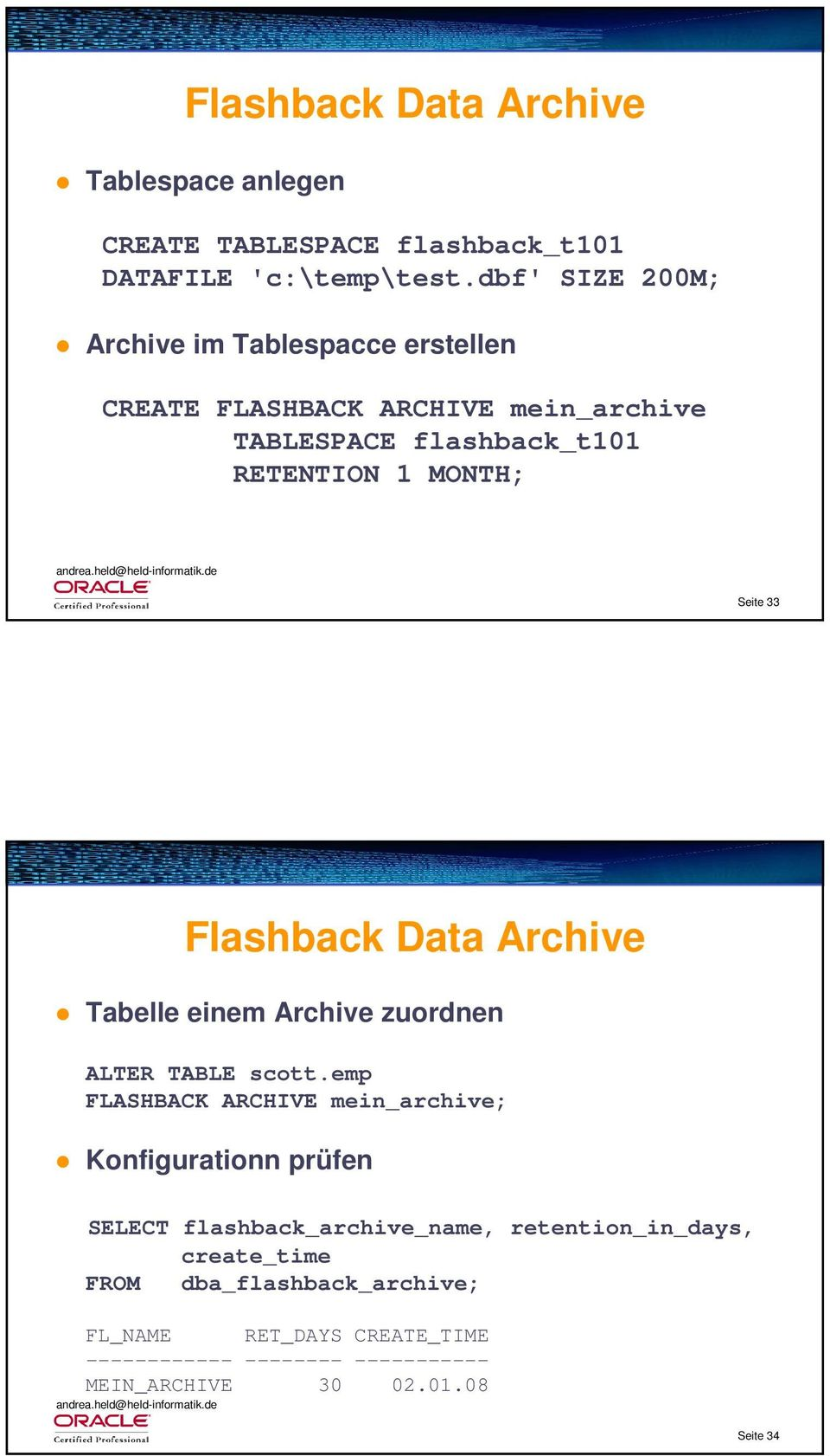 33 Flashback Data Archive Tabelle einem Archive zurdnen ALTER TABLE sctt.