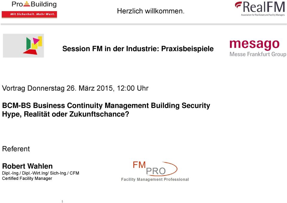 März 2015, 12:00 Uhr BCM-BS Business Continuity Management Building Security Hype,