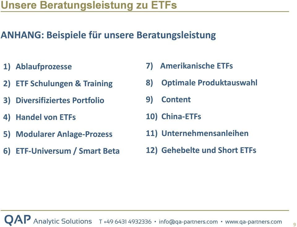 Anlage-Prozess 6) ETF-Universum / Smart Beta 7) Amerikanische ETFs 8) Optimale