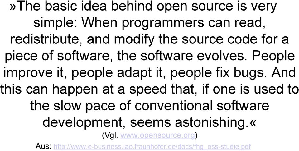People improve it, people adapt it, people fix bugs.