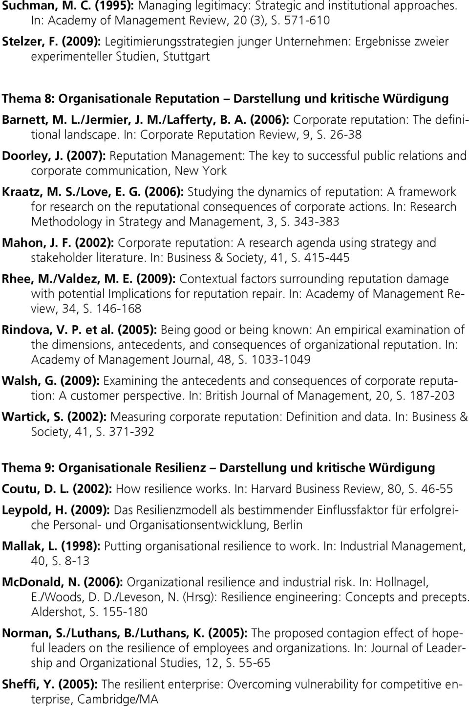 M./Lafferty, B. A. (2006): Corporate reputation: The definitional landscape. In: Corporate Reputation Review, 9, S. 26-38 Doorley, J.
