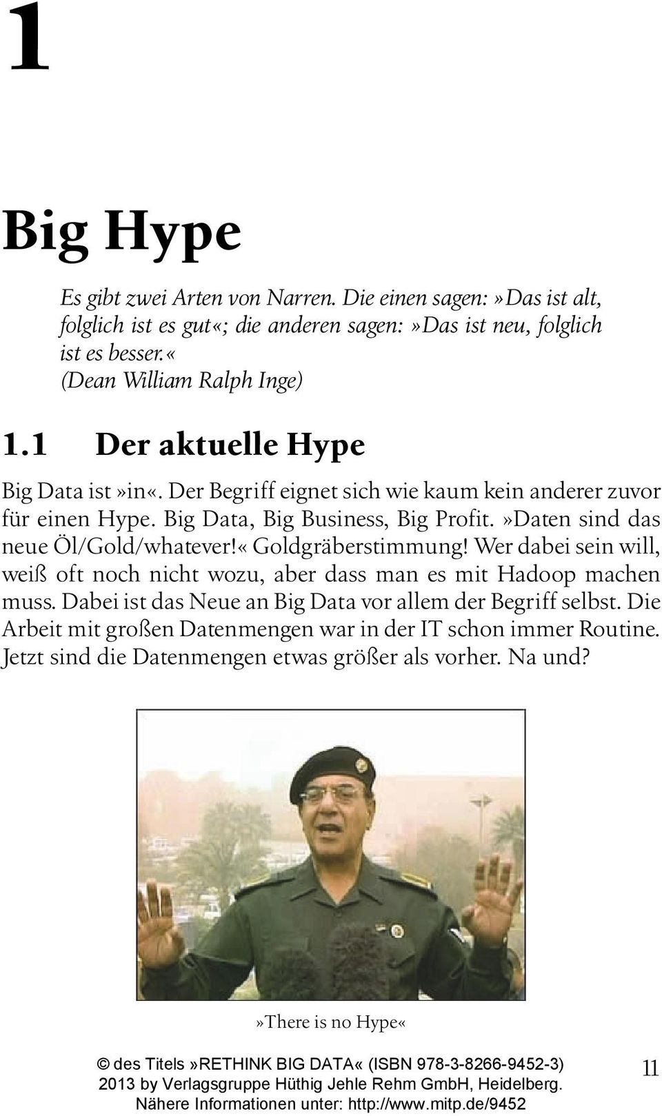 Big Data, Big Business, Big Profit.»Daten sind das neue Öl/Gold/whatever!«Goldgräberstimmung!