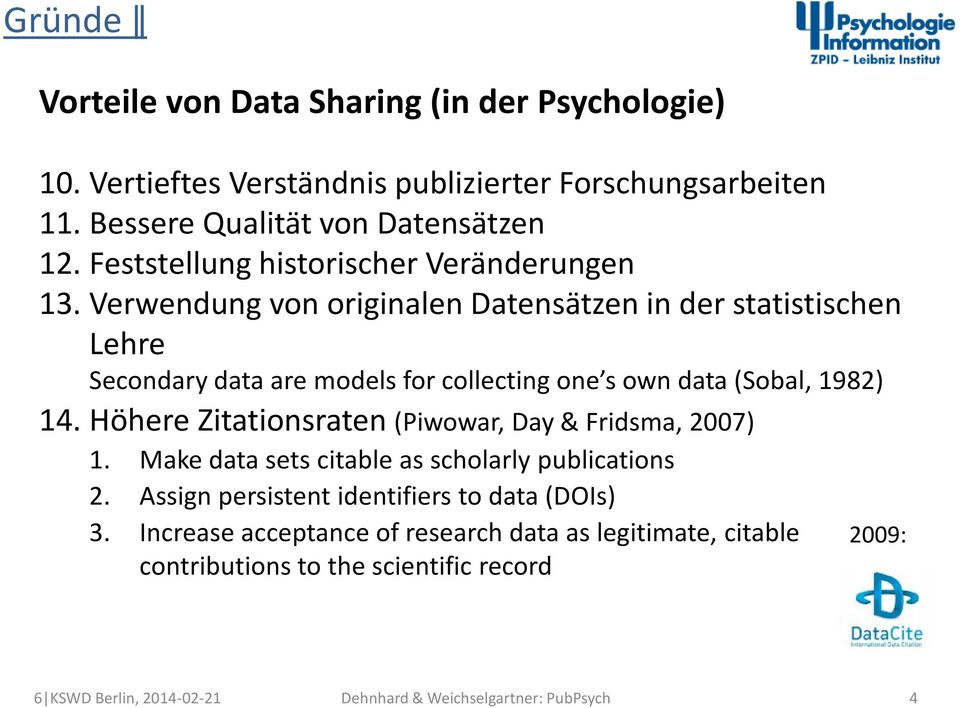 Verwendung von originalen Datensätzen in der statistischen Lehre Secondary data are models for collecting one s own data (Sobal, 1982) 14.