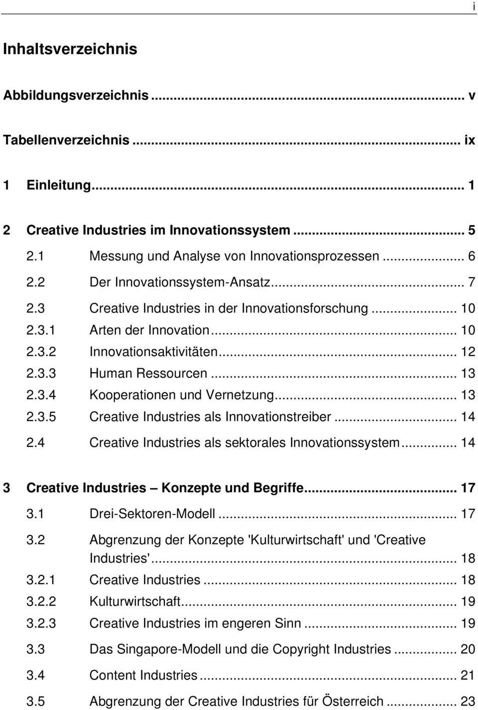 .. 13 2.3.5 Creative Industries als Innovationstreiber... 14 2.4 Creative Industries als sektorales Innovationssystem... 14 3 Creative Industries Konzepte und Begriffe... 17 3.1 Drei-Sektoren-Modell.