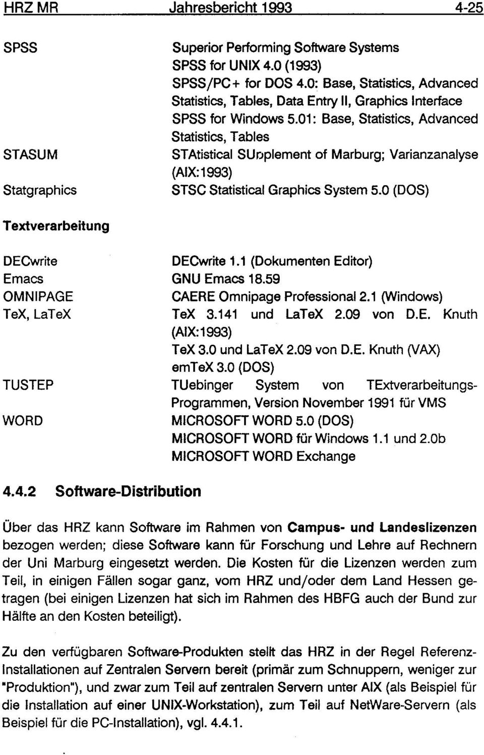 01: Base, Statistics, Advanced Statistics, Tables STAtistical SUrJplement of Marburg; Varianzanalyse (AIX:1993) STSC Statistical Graphics System 5.