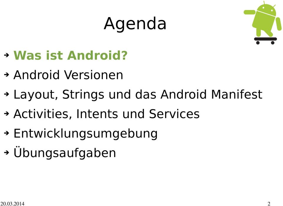 das Android Manifest Activities,