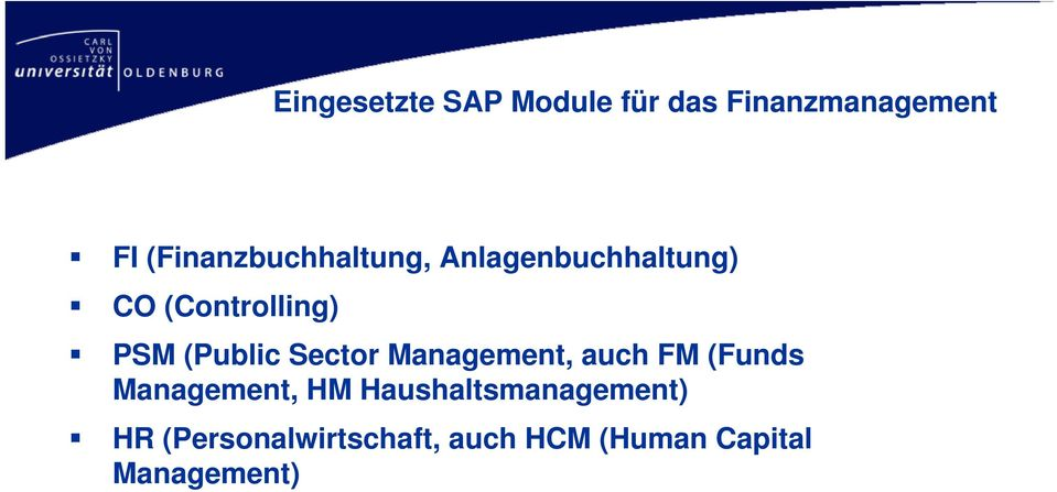 (Public Sector Management, auch FM (Funds Management, HM