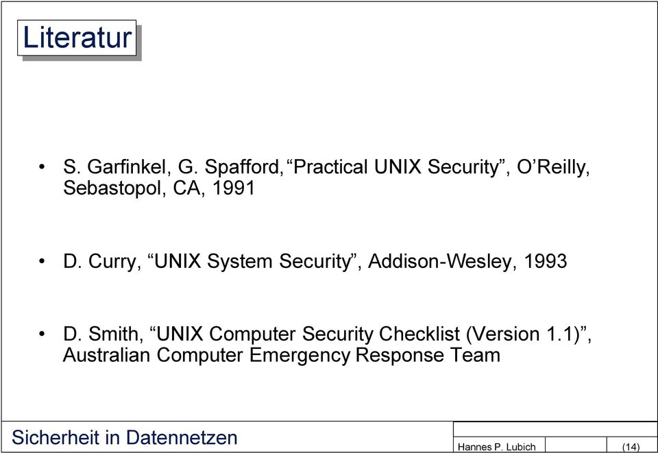 1991 D. Curry, UNIX System Security, Addison-Wesley, 1993 D.