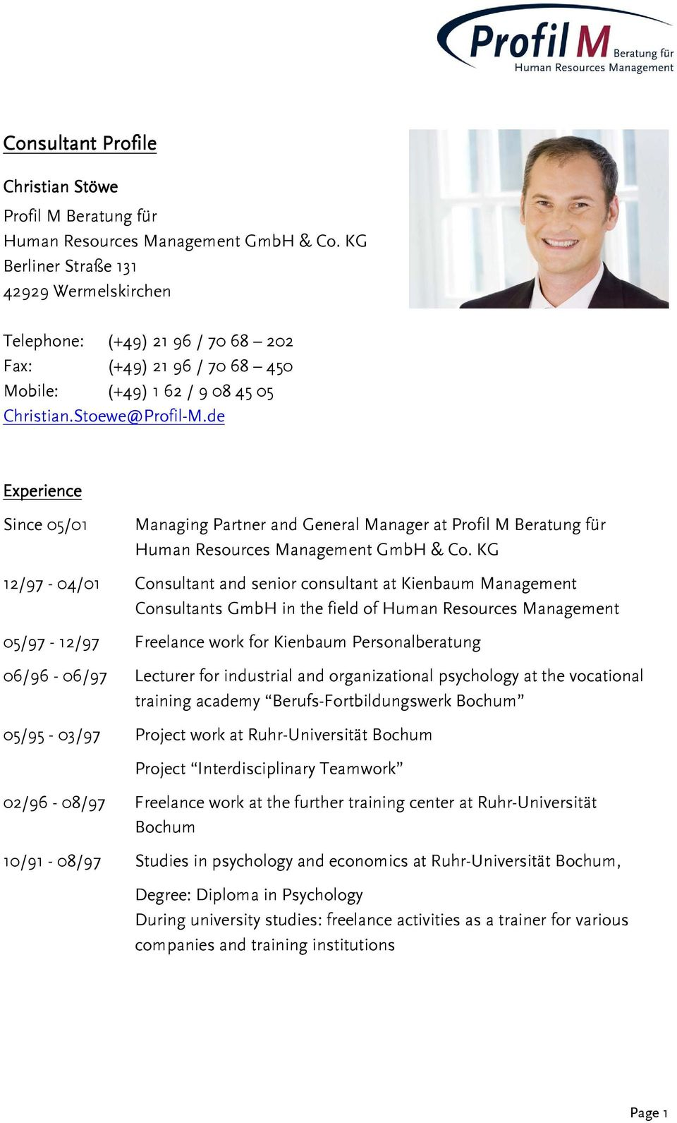 de Experience Since 05/01 Managing Partner and General Manager at Profil M Beratung für Human Resources Management GmbH & Co.