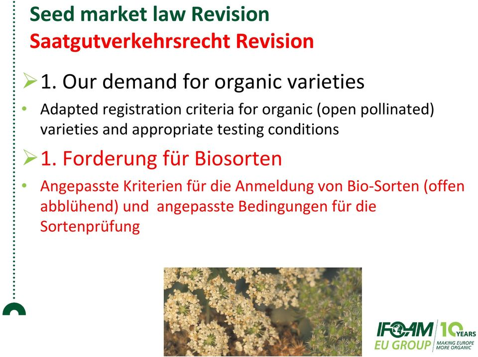 pollinated) varieties and appropriate testing conditions 1.