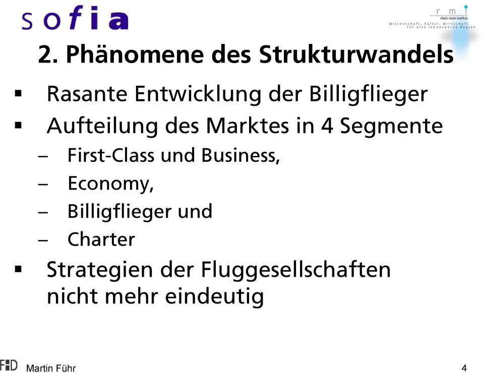 First-Class und Business, Economy, Billigflieger und