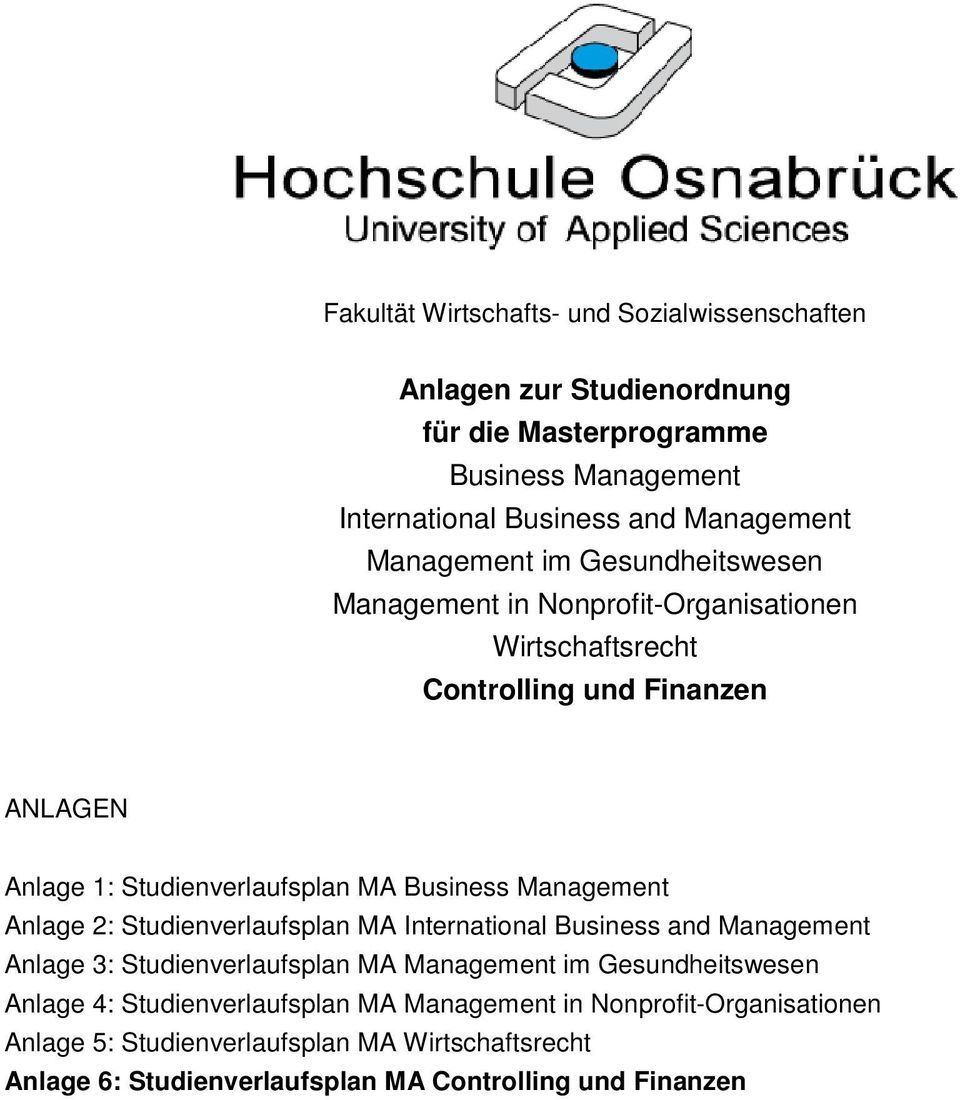 Business Management Anlage 2: Studienverlaufsplan MA International Business and Management Anlage 3: Studienverlaufsplan MA Management im Gesundheitswesen