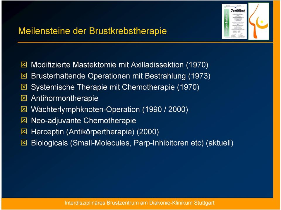 (1970) Antihormontherapie Wächterlymphknoten-Operation (1990 / 2000) Neo-adjuvante