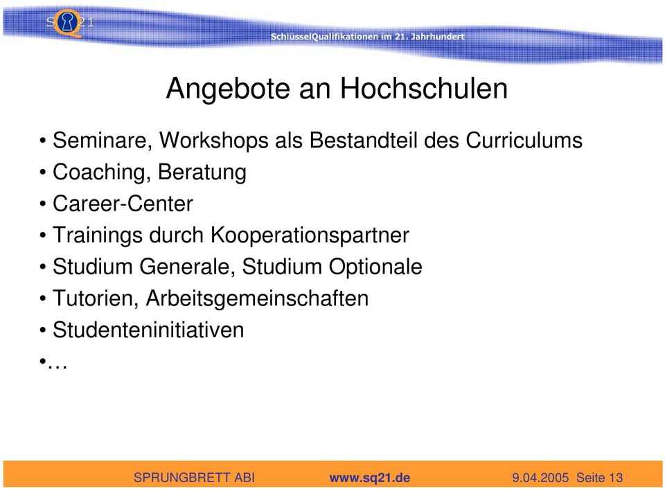 Kooperationspartner Studium Generale, Studium Optionale Tutorien,
