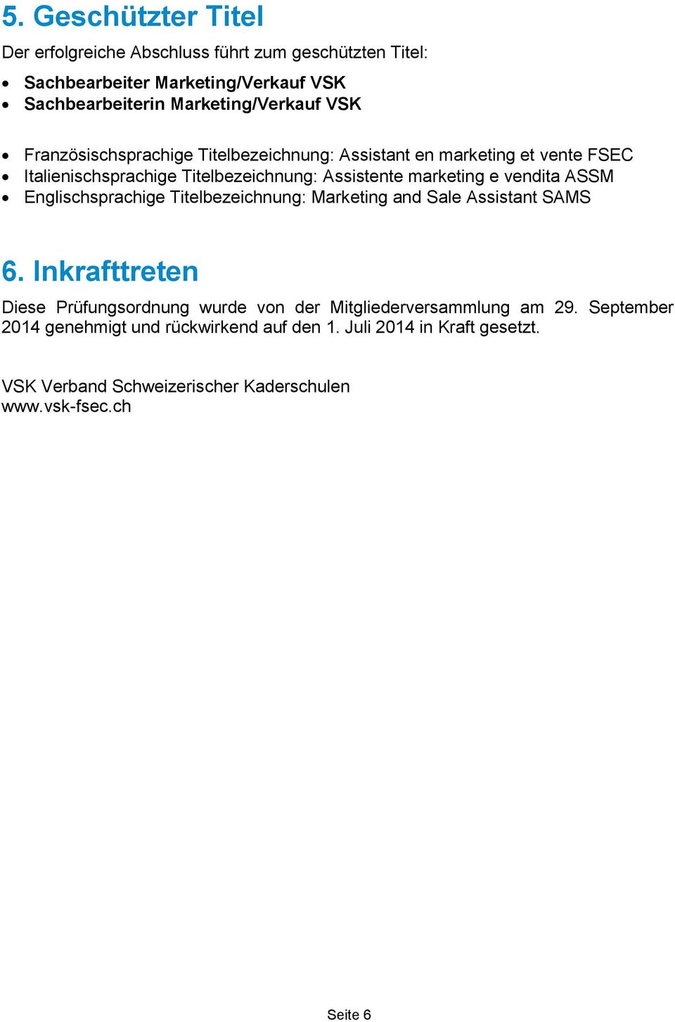 ASSM Englischsprachige Titelbezeichnung: Marketing and Sale Assistant SAMS 6.