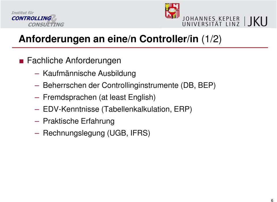 Controllinginstrumente (DB, BEP) Fremdsprachen (at least English)