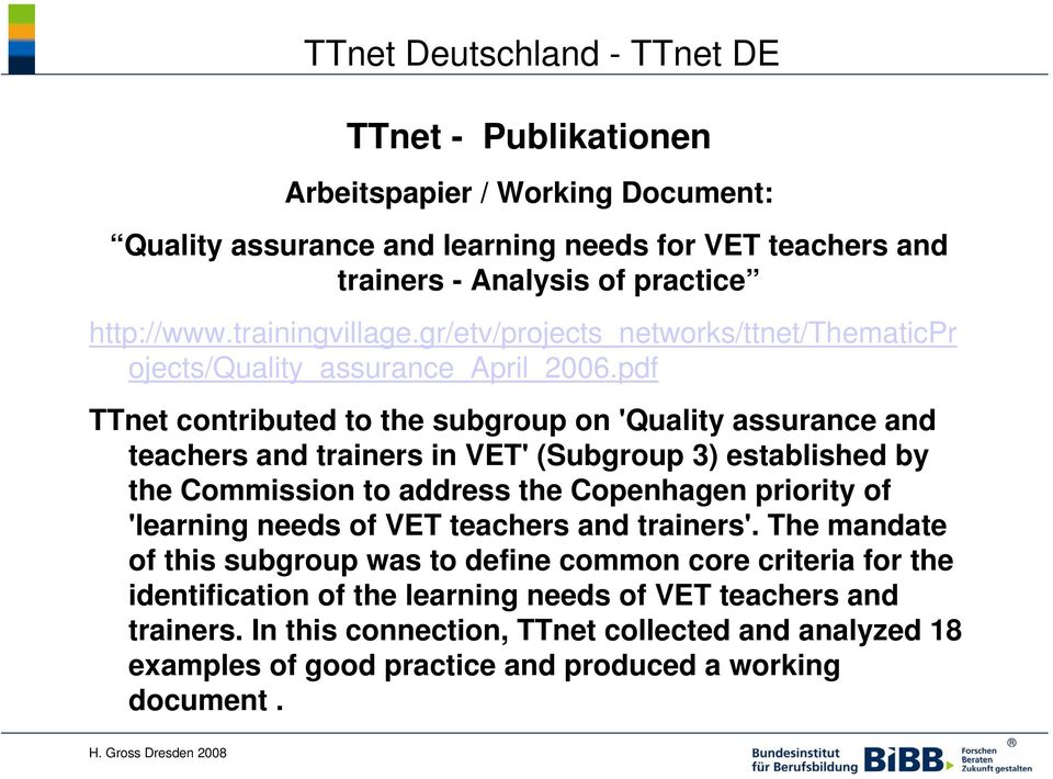 pdf TTnet contributed to the subgroup on 'Quality assurance and teachers and trainers in VET' (Subgroup 3) established by the Commission to address the Copenhagen priority of