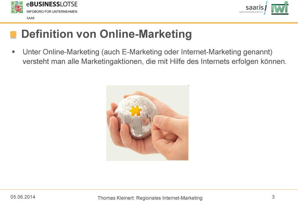 Internet-Marketing genannt) versteht man alle