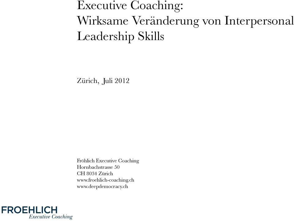 Fröhlich Executive Coaching Hornbachstrasse 50 CH