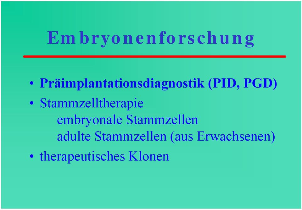 Stammzelltherapie embryonale