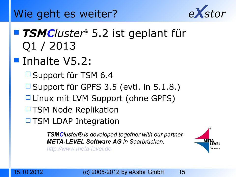 ) Linux mit LVM Support (ohne GPFS) TSM Node Replikation TSM LDAP Integration TSMCluster