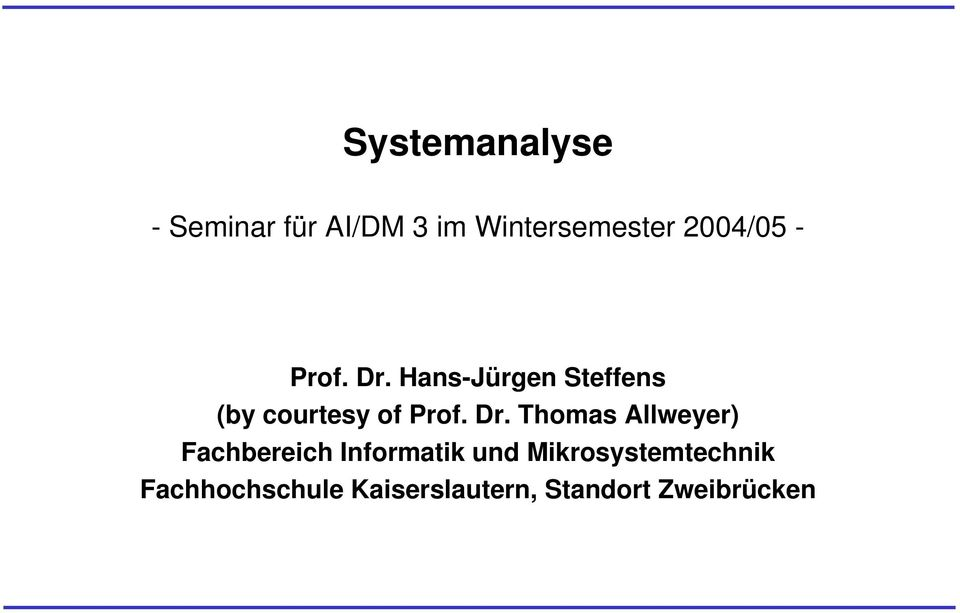 Hans-Jürgen Steffens (by courtesy of Prof. Dr.