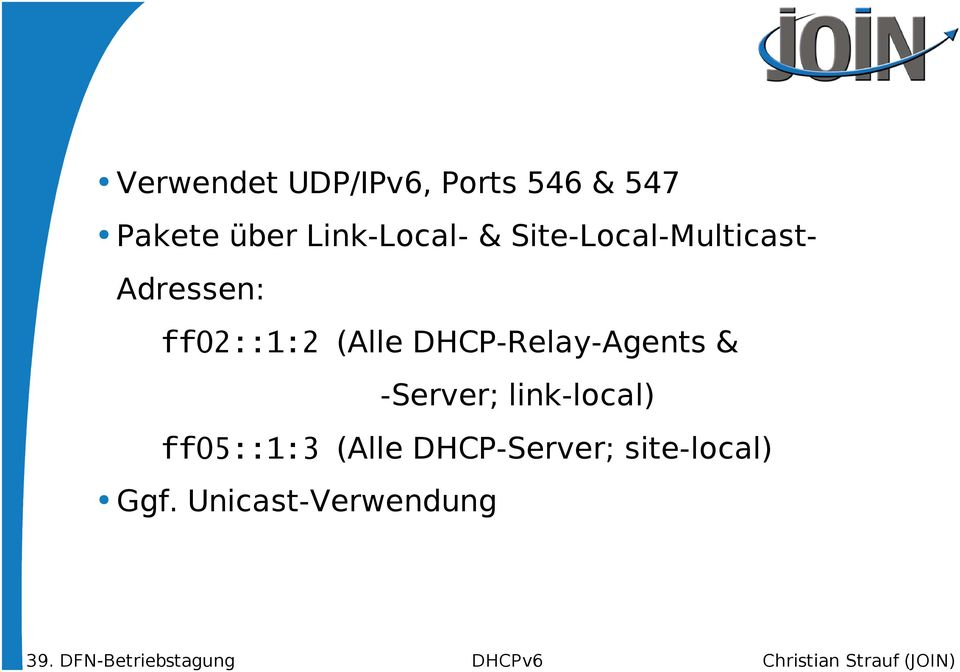 ff02::1:2 (Alle DHCP-Relay-Agents & -Server;