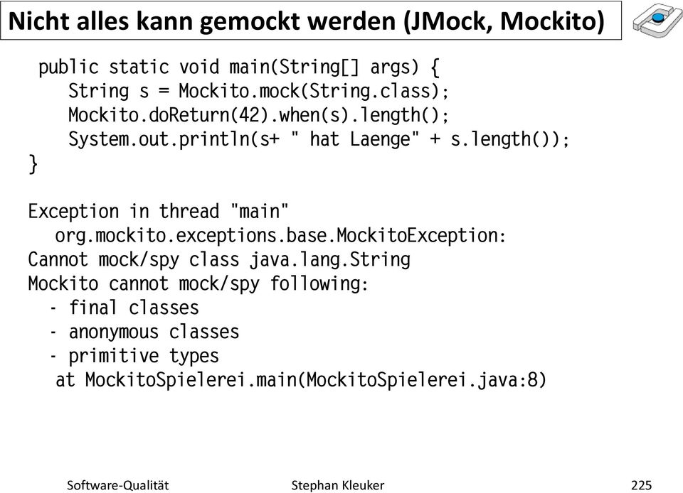 "length()); Exception in thread ""main"" org.mockito.exceptions.base.mockitoexception: Cannot mock/spy class java.lang."