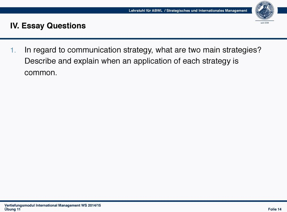 In regard to communication strategy, what are two main