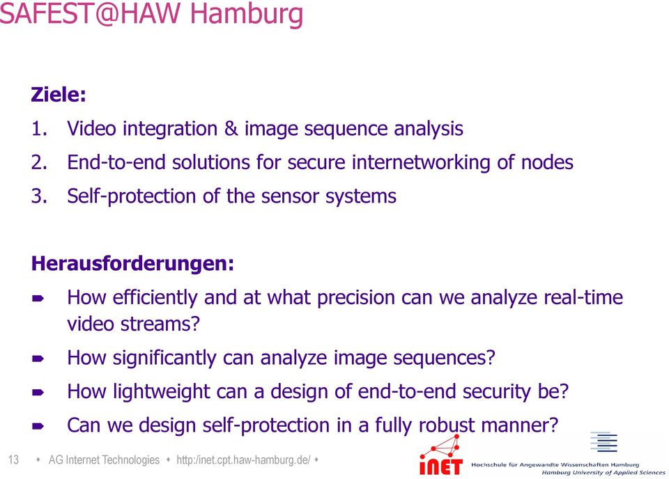Self-protection of the sensor systems Herausforderungen: How efficiently and at what precision can we analyze real-time