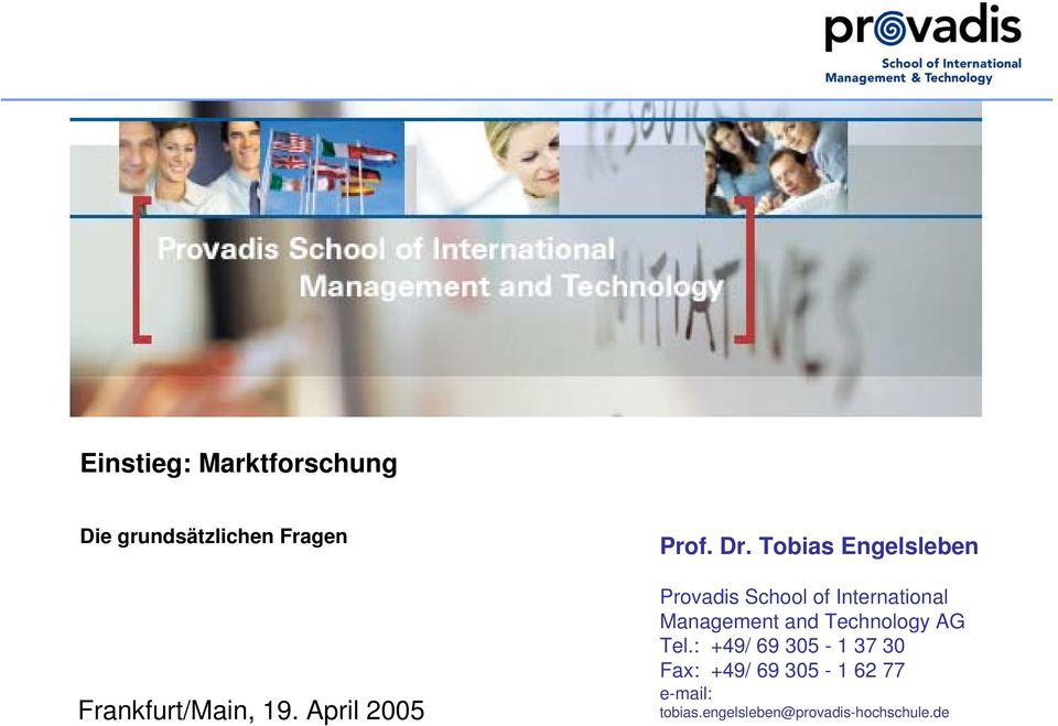 April 2005 Provadis School of International Management and