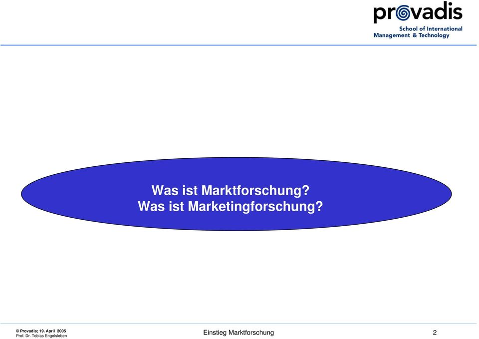 Marketingforschung?