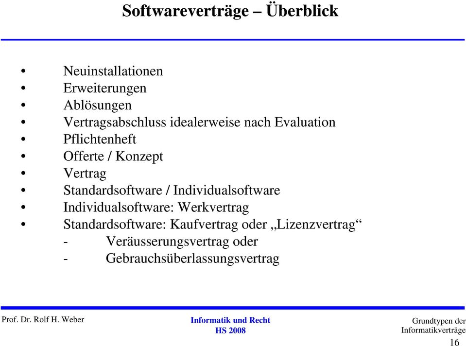 Vertrag Standardsoftware / Individualsoftware Individualsoftware: Werkvertrag