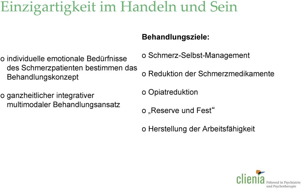 integrativer multimodaler Behandlungsansatz o Schmerz-Selbst-Management o Reduktion