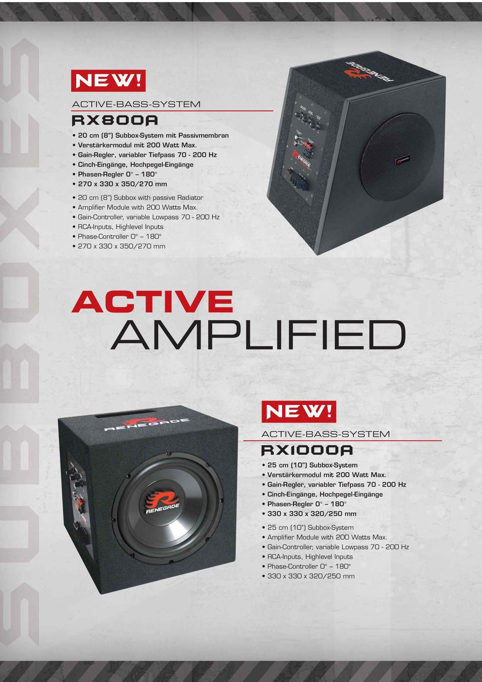 Gain-Controller, variable Lowpass 70-200 Hz RCA-Inputs, Highlevel Inputs Phase-Controller 0 180 270 x 330 x 350/270 mm ACTIVE AMPLIFIED NEW!