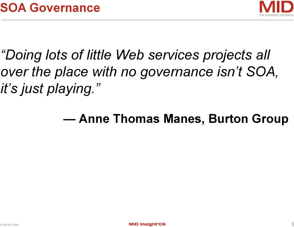 with no governance isn t SOA, it s just