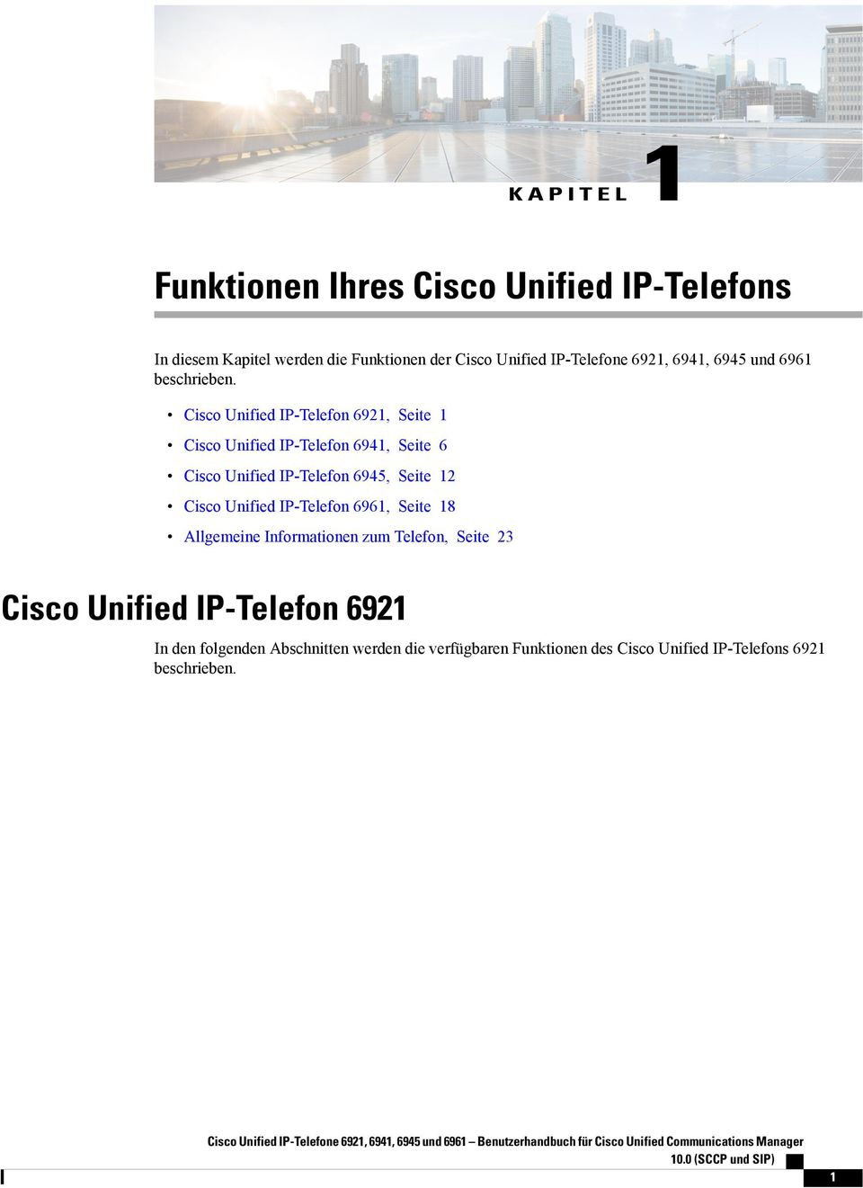Cisco Unified IP-Telefon 6921, Seite 1 Cisco Unified IP-Telefon 6941, Seite 6 Cisco Unified IP-Telefon 6945, Seite 12 Cisco Unified IP-Telefon 6961, Seite 18