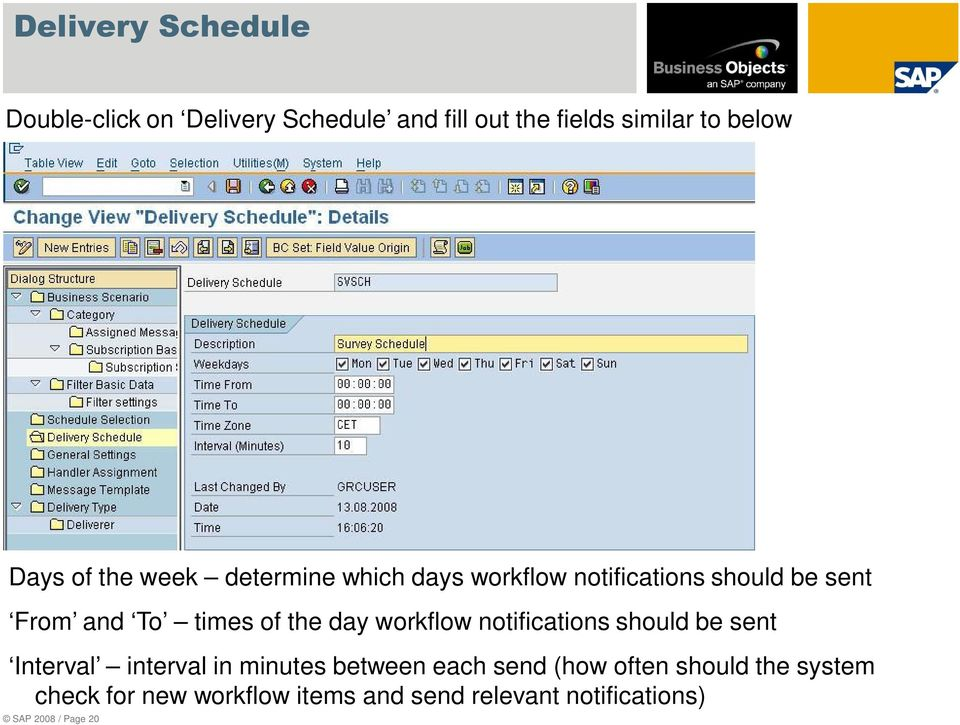 day workflow notifications should be sent Interval interval in minutes between each send (how